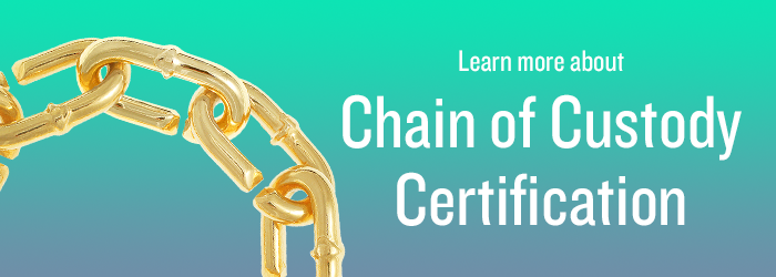 Learn more about Chain of Custody certification